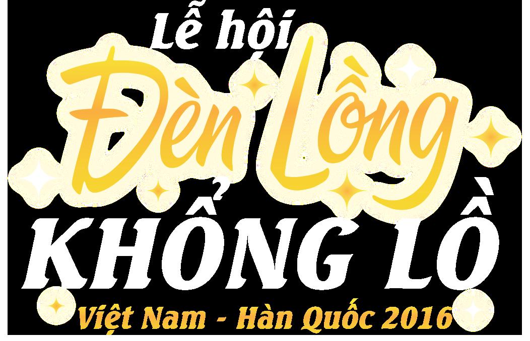 Lễ hội đèn lồng khổng lồ Việt Nam - Hàn Quốc 2016